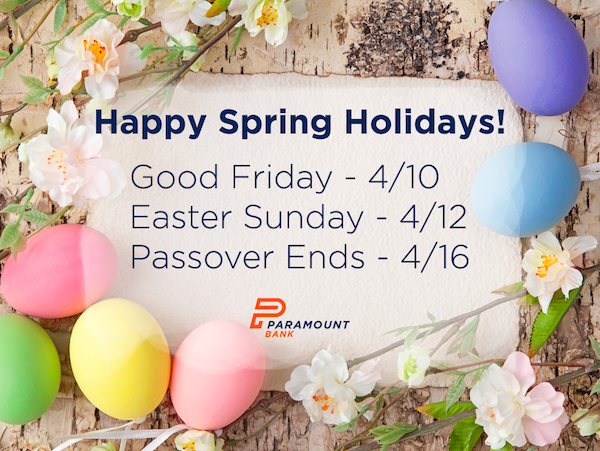 Passover Easter Good Friday Holiday Spring 2020 Paramount Bank Apply Now Happy Spring Holidays 2020